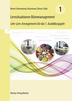 Lernsituationen Büromanagement. 1. Ausbildungsjahr - Benen, Dieter; Huesmann, Manfred