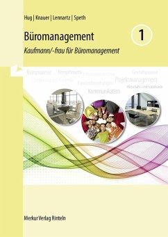 Büromanagement 1 - Hug, Hartmut; Lennartz, Martina; Speth, Hermann