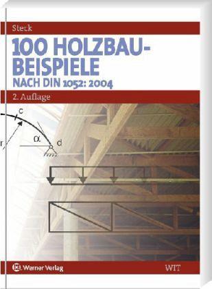 100 holzbau beispiele von g nter steck fachbuch. Black Bedroom Furniture Sets. Home Design Ideas