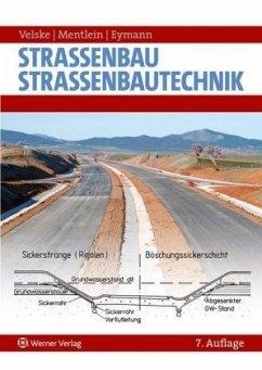 Strassenbau - Strassenbautechnik - Velske, Siegfried; Mentlein, Horst; Eymann, Peter