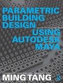Parametric Building Design Using Autodesk Maya (eBook, PDF)
