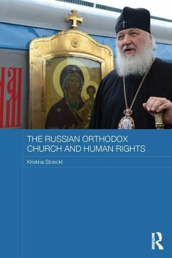 The Russian Orthodox Church and Human Rights (eBook, ePUB) - Stoeckl, Kristina