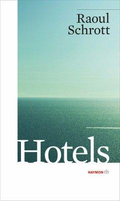 Hotels - Schrott, Raoul