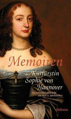 Memoiren der Kurfürstin Sophie von Hannover - Sophie von Hannover, Kurfürstin