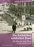 Die Katholiken entdecken Basel