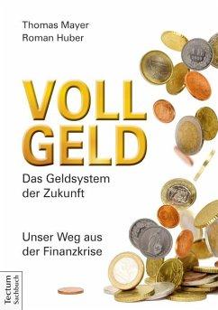 Vollgeld - Mayer, Thomas; Huber, Roman