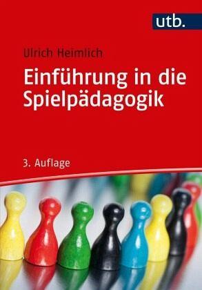 Einführung in die Spielpädagogik - Heimlich, Ulrich