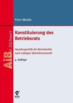 Konstituierung des Betriebsrats (eBook, ePUB) - Wedde, Peter