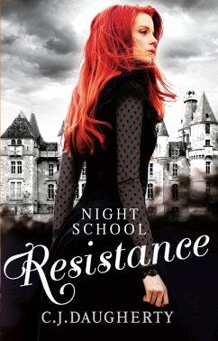 Night School: Resistance (eBook, ePUB) - Daugherty, C. J.