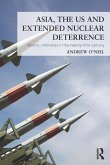 Asia, the US and Extended Nuclear Deterrence (eBook, ePUB)