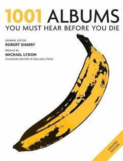 1001 Albums You Must Hear Before You Die (eBook, ePUB) - Dimery, Robert