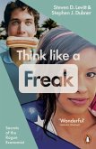 Think Like a Freak (eBook, ePUB)