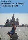 Auslandssemester in Moskau - ein Erfahrungsbericht (eBook, ePUB)