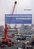 Transnationale Unternehmen als Friedensstifter: Eine Analyse zur Coporate Security Responsibility
