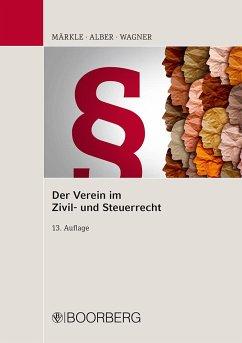 Der Verein im Zivil- und Steuerrecht - Märkle, Rudi W.; Alber, Matthias