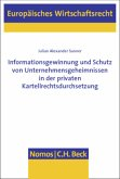 Informationsgewinnung und Schutz von Unternehmensgeheimnissen in der privaten Kartellrechtsdurchsetzung