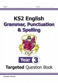 KS2 English Targeted Question Book: Grammar, Punctuation & Spelling - Year 3