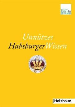Unnützes HabsburgerWissen - Stadtbekannt.at