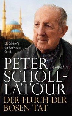 Der Fluch der bösen Tat - Scholl-Latour, Peter
