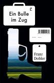 Ein Bulle im Zug (eBook, ePUB)