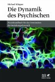 Die Dynamik des Psychischen (eBook, PDF)