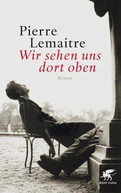 Wir sehen uns dort oben / Die Kinder der Katastrophe Bd.1 (eBook, ePUB) - Lemaitre, Pierre
