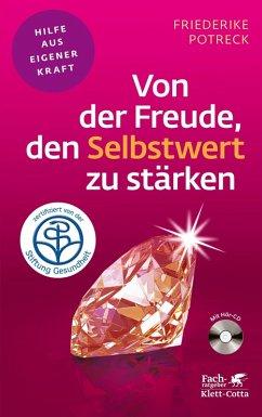 Von der Freude, den Selbstwert zu stärken (eBook, ePUB) - Potreck-Rose, Friederike
