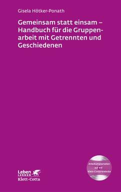 Gruppenarbeit mit Getrennten und Geschiedenen (eBook, ePUB) - Hötker-Ponath, Gisela