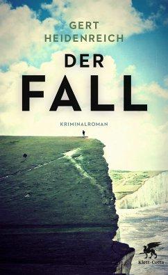 Der Fall (eBook, ePUB) - Heidenreich, Gert