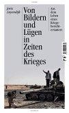 Von Bildern und Lügen in Zeiten des Krieges (eBook, ePUB)