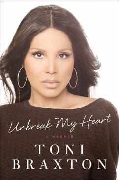 Unbreak My Heart (eBook, ePUB) - Braxton, Toni
