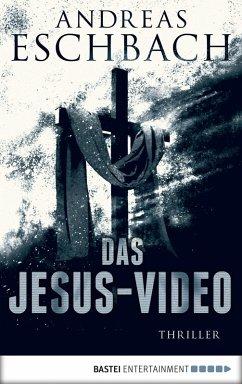 Das Jesus-Video / Jesus Video Bd.1 (eBook, ePUB) - Eschbach, Andreas