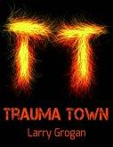 Trauma Town (eBook, ePUB)