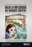Bajo la influencia del branded content : efectos de los contenidos de marca en niños y jóvenes