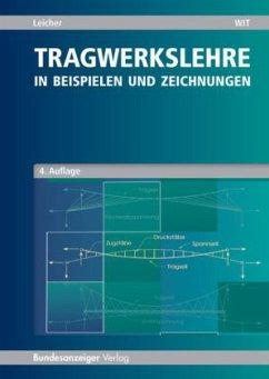 Tragwerkslehre - Leicher, Gottfried W.