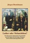 Luther oder Melanchthon?