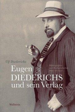 Eugen Diederichs und sein Verlag - Diederichs, Ulf