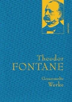Theodor Fontane - Gesammelte Werke (Irrungen, Wirrungen; Frau Jenny Treibel; Effi Briest; Die Poggenpuhls; Der Stechlin) - Fontane, Theodor