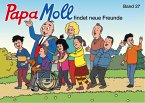 Papa Moll findet neue Freunde / Papa Moll Klassik Bd.27