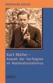 Kurt Müller - Anwalt der Verfolgten im Nationalsozialismus