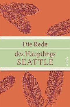 Die Rede des Häuptlings Seattle (geprägtes IRIS®-Leinen mit Banderole) - Häuptling Seattle