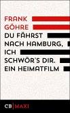 Du fährst nach Hamburg, ich schwör´s dir. Ein Heimatfilm (eBook, ePUB)