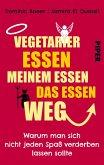 Vegetarier essen meinem Essen das Essen weg (eBook, ePUB)