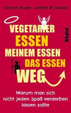 Vegetarier essen meinem Essen das Essen weg (eBook, ePUB) - Boeer, Dominic; El Ouassil, Samira