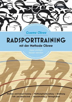 Radsporttraining mit der Methode Obree - Obree, Graeme