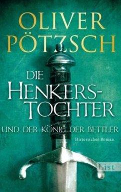 Die Henkerstochter und der König der Bettler / Henkerstochter Bd.3 - Pötzsch, Oliver