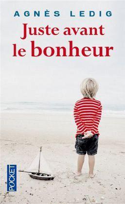 Juste avant le bonheur - Ledig, Agnès