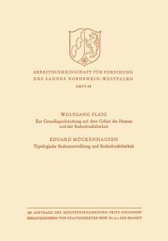 Zur Grundlagenforschung auf dem Gebiet des Humus und der Bodenfruchtbarkeit. Typologische Bodenentwicklung und Bodenfruchtbarkeit - Flaig, Wolfgang
