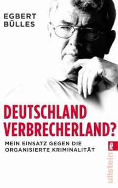 Deutschland, Verbrecherland? - Bülles, Egbert; Spilcker, Axel