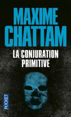 La Conjuration primitive - Chattam, Maxime
